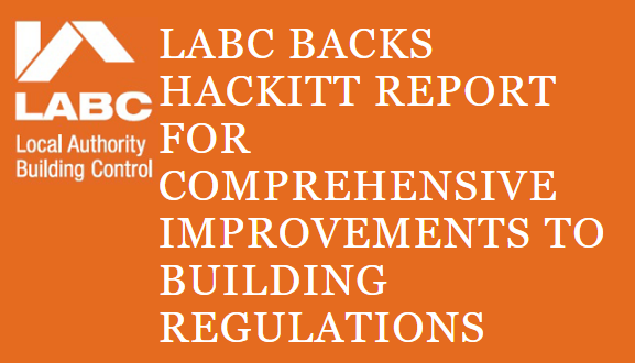 LABC backs Hackitt Report for comprehensive improvements to Building Regulations